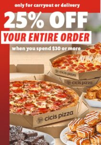 Cicis Pizza coupon for 25% Off of Orders of $30 or more