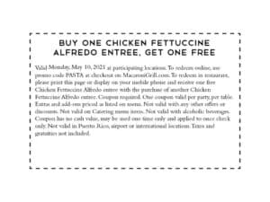 Coupon to Macaroni Grill for chicken fettuccine alfredo